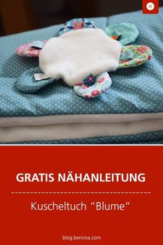 Sewing instructions and sewing pattern for a baby cuddle cloth - Nähen - Baby Diy Fabric Crafts, Sewing Crafts, Sewing Projects, Baby Crafts, Diy And Crafts, Diy Bebe, Baby Comforter, Cloth Flowers, Chanel Couture