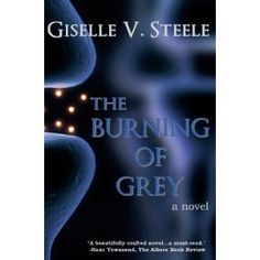 The Burning of Grey by Giselle V. Steele