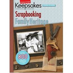 Scrapbooking Family Heritage (Leisure Arts #15939) (Creating Keepsakes)
