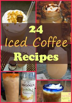24 Iced Coffee Recipes - I have been so thirsty for an iced coffee and just can't see spending lots of $$$ on one at Starbucks.  Will try some of these A.S.A.P.