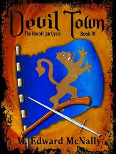 Devil Town (Norothian Cycle, #4). Like the rest of the series, it's a darn good read.