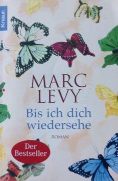 """Marc Levy """"Bis ich dich wiedersehe"""""""