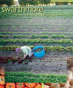 Swarthmore Bulletin: Good Food, Good Earth, Good Ideas. Photos by MFR