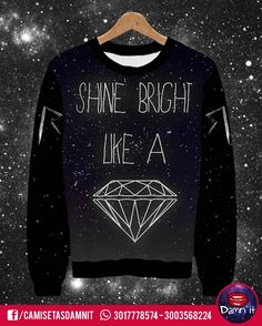 Buzo básico Shine Bright Like a Diamond   https://www.facebook.com/CamisetasDamnit