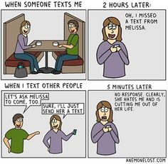This is totally not me. I couldn't give a rat's ass if someone texts me back unless it's urgent, but I know WAY too many other people like this... and it's sad.