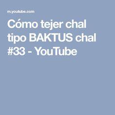 Cómo tejer chal tipo BAKTUS chal #33 - YouTube