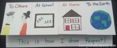 Respect Foldable- 4 Flaps  Show respect to others, at school, at home, to my earth!