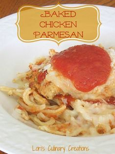 Baked Chicken Parm is something to sing about!  Baking takes the oil and calories out of this recipe resulting in a fresh light chicken parm. www.lorisculinarycreations.com