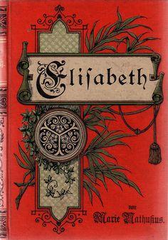 ≈ Beautiful Antique Books ≈ 'Elisabeth' by Marie Nathusius, 1893