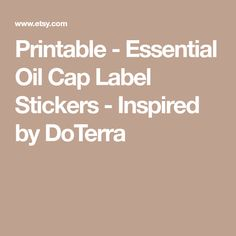 Printable - Essential Oil Cap Label Stickers - Inspired by DoTerra