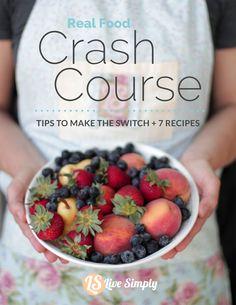 Let's Get Started: Real Food Crash Course