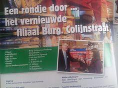In 2009 mocht ik de vernieuwde winkel aan de Burgermeester Colijnstraat openen.