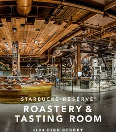 I see a trip to Starbucks Reserve® Roastery & Tasting Room. 1124 Pike Street in my future!