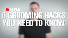 6 Grooming Hacks You Need to Know