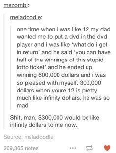 Holy shit I want $300,000 dollars