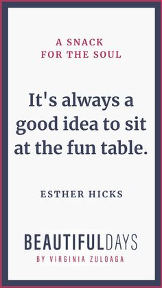 #fun #quotes #estherhicks #happy #thoughts Beautiful Days, Cool Tables, Fun Quotes, Happy Thoughts, Good Things, Life, Think Happy Thoughts, Quotes About Fun, Madea Funny Quotes