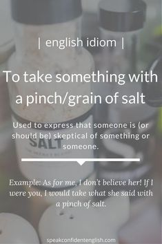 I know who I take with a grain of salt! English Tips, English Idioms, English Phrases, English Writing, English Words, English Lessons, English Grammar, Learn English, Vocabulary Builder