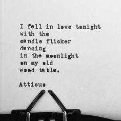 - ATTICUS (@atticuspoetry) Candle Light Quotes, Writing Quotes, Atticus, Some Words, Amazing Quotes, Word Porn, Beautiful Words, Favorite Quotes, Me Quotes
