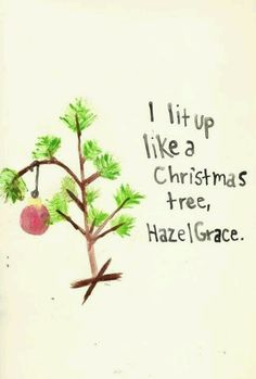 I will never look at a Christmas tree and not think of Augustus Waters. Jhon Green, An Abundance Of Katherines, John Green Books, Augustus Waters, Perspective Quotes, Looking For Alaska, Paper Towns, Emotional Pain, Tfios