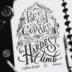 """The best view comes after the hardest climb."" - typographylovers.com"
