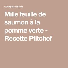 Mille feuille de saumon à la pomme verte - Recette Ptitchef