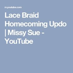 Lace Braid Homecoming Updo   Missy Sue - YouTube