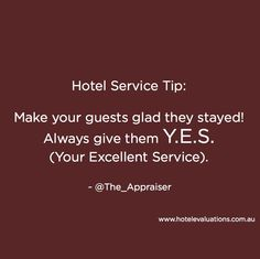 #HotelServiceTip: Make your guests glad they stayed! Always give them Y.E.S. (Your Excellent Service).  #Hotels #Hoteliers #CustServ #Service #HotelEvaluations