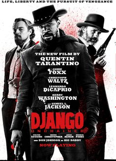 Django Unchained. Saw with my dad and it was awesome