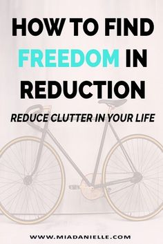 How to find freedom in reduction. Minimalism, minimalist living, simplify, declutter, simplify, #declutter #minimalism #minimalistliving #clutterfree #simpleliving