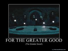 for the greater good --> the greater good.