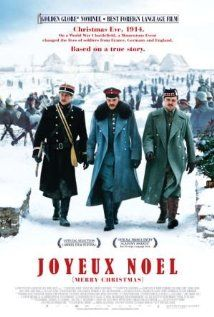 Joyeux Noel -- On Christmas Eve during world War I, the Germans, French, and Scottish fraternize and get to know the men who live on the opposite side of a brutal war, in what became a true lesson of humanity.         Director:   Christian Carion