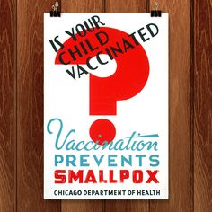 Is your child vaccinated Vaccination prevents smallpox - Chicago Department of Health Poster for Chicago Department of Health showing large red question mark. Works Progress Administration, Wpa Posters, Community Activities, Educational Programs, Art Projects, Chicago, Children, Health, Creative