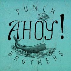 Ahoy!  Punch Brothers |