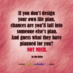 Design Your Own Life Plan | Positive Outlooks Blog
