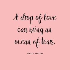 Jewish Proverbs and Thoughts on Love - Chai & Home Tears Quotes, Bff Quotes, Best Friend Quotes, Faith Quotes, Friendship Quotes, Wisdom Quotes, Bible Quotes, Great Quotes, Love Quotes