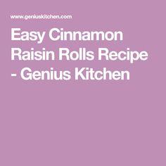 Easy Cinnamon Raisin Rolls Recipe - Genius Kitchen