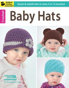 Whether dainty, playful, or all-boy, Baby will be extra adorable in these 10 crocheted hats from Annastasia Cruz. Each design in Baby Hats is sized for 3, 6, and 12 months and is quick and easy to make with the book's clear instructions and bonus online technique videos http://www.maggiescrochet.com/collections/crochet/products/baby-hats