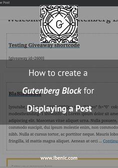 How to create a Gutenberg Block for Displaying a Post - Igor Benić Learn Wordpress, Wordpress Plugins, Editor, Blogging, About Me Blog, Coding, Social Media, Posts, Marketing