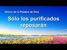 �Canción cristiana | Sólo los purificados reposarán #DiosTodopoderoso #Jesús #Evangelio #ElAmorDeDios #Oración #Himno  #Alabanza #Santidad #Adoración #Corazón #Salud #Paz #Felicidad #Música #Canción #Compartir #Destino #Alma #Futuro  #Salvación #LaObraDeDios #ConocerADios #LaVoluntadDeDios #Salvador #Creer #Creador #Juicio Dios los bendiga y les de un excelente día lleno de bendiciones y cosas lindas. Salvador, Gods Will, Christian Songs, God Bless You, Savior, El Salvador