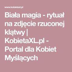 Biała magia - rytuał na zdjęcie rzuconej klątwy | KobietaXL.pl - Portal dla Kobiet Myślących Witch, Portal, Laundry, Hollywood, Magick, Laundry Room, Witches, Witch Makeup, Wicked