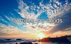 admiring the clouds. i cannot get over clouds. This pin is to save the original link for future inspirational use.