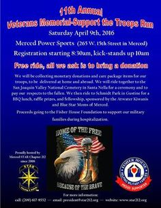 Merced, CA - Apr. 9, 2016: 11th Annual Veterans Memorial - Support the Troops Run. We will be collecting monetary donations and care package items for our troops, to be delivered at home and abroad.