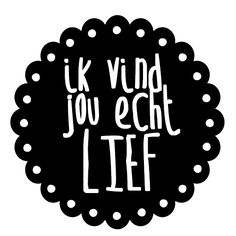 I think you are very sweet-Dutch Words Quotes, Me Quotes, Sayings, Love Words, Beautiful Words, Dutch Words, Dutch Quotes, Typography Quotes, More Than Words