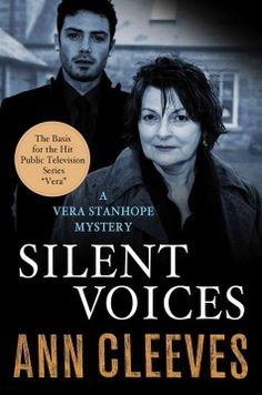 Silent voices : a Vera Stanhope mystery / Ann Cleeves.       Yes.  This series is sooo well done.  One of my favorites.