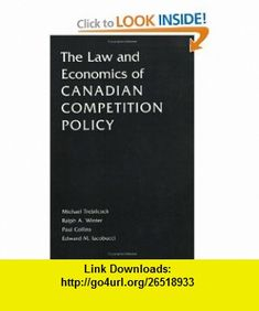 The Law and Economics of Canadian Competition Policy (9780802086129) M. Trebilcock, Edward M. Iacobucci, Ralph A. Winter, Paul Collins , ISBN-10: 0802086128  , ISBN-13: 978-0802086129 ,  , tutorials , pdf , ebook , torrent , downloads , rapidshare , filesonic , hotfile , megaupload , fileserve