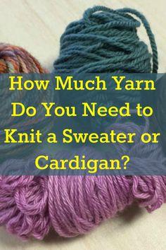 Never underestimate yarn amounts again with these yardage estimates for knitted sweaters and cardigan! #knitting #knittingtips #yarntypes #knittingyarn