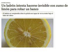Un ladrón intenta hacerse invisible con zumo de limón para robar un banco.