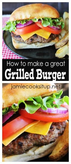 How to make a great grilled burger from Jamie Cooks It Up! Hooray for grilling season!