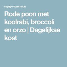 Rode poon met koolrabi, broccoli en orzo | Dagelijkse kost