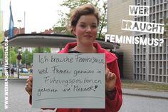 """""""Ich brauche Feminismus, weil Frauen genauso in Führungspositionen gehören wie Männer!"""" (Luisa)"""